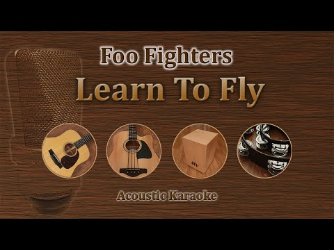 Learn To Fly - Foo Fighters (Acoustic Karaoke)