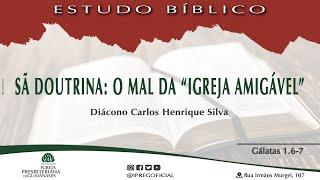 """Estudo Bíblico: Sã Doutrina: O mal da """"igreja amigável"""" - Gálatas 1.6-7"""