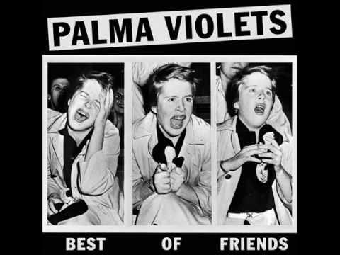 Best of Friends-Palma Violets lyrics
