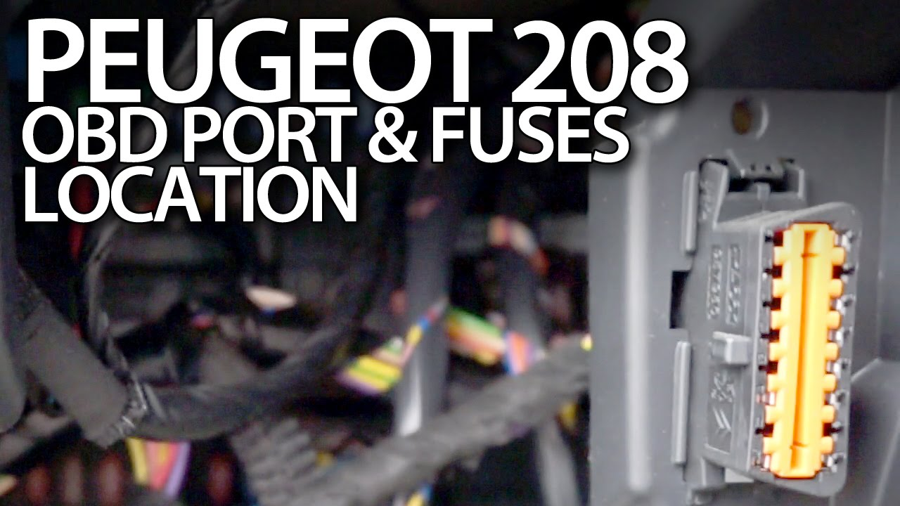 Schema Collegamento Obd : Peugeot 208 fuses and obd2 diagnostic port location youtube