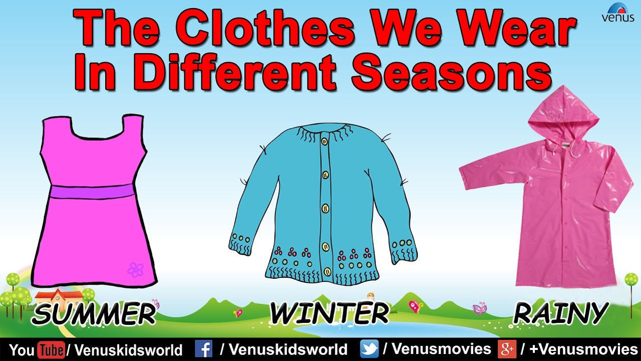 The clothes we wear in different seasons also youtube rh