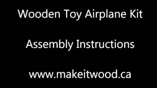 Make It Wood - Wooden Toy Airplane Kit Assembly Movie