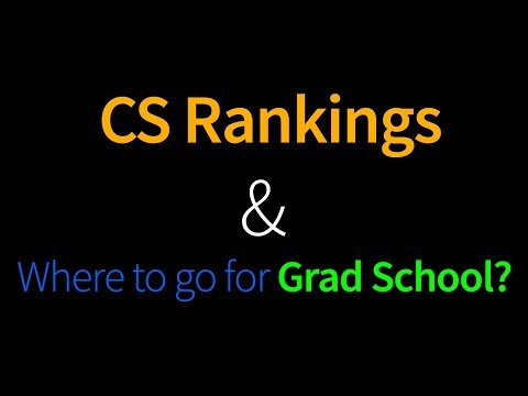 School Rankings and Where to go for Grad School?