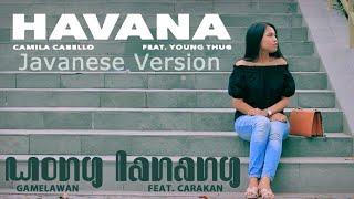 Havana Javanese Version (Wong Lanang) feat. Carakan