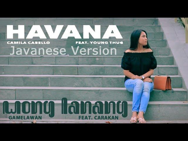 Lirik Lagu GamelAwan Ft. Sandra - Havana (Wong Lanang) Javenese version