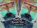 Owl City Beautiful Times Ft Lindsey Stirling NEW SONG mp3