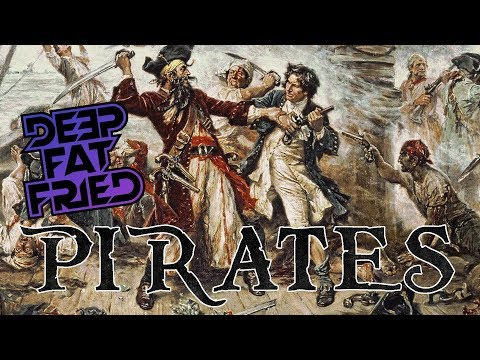 PIRATES = DEEP FAT FRIED