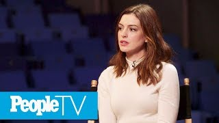Anne Hathaway Says Her Dramatic Weight Loss For 'Les Misérables' Made Her 'Really Sick' | PeopleTV