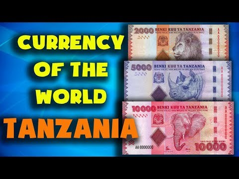 Currency Of The World - Tanzania. Tanzanian Shilling. Exchange Rates Tanzania.Tanzanian Banknotes