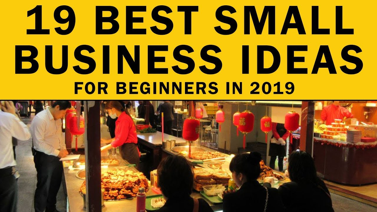 Business Ideas 2019 19 Small Business Ideas for Beginners in 2019   YouTube