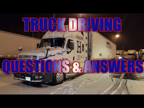 Truck Driving - Q&A (Questions & Answers)