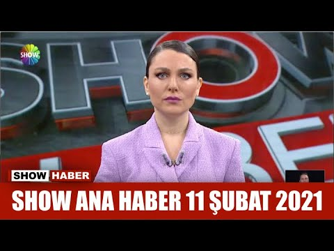 Show Ana Haber 11 Şubat 2021