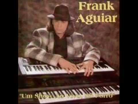 FRANK AGUIAR - Volume 01 - Um Show de Forró - CD Completo