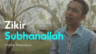 Subhanallah - Hafiz Hamidun ( Zikir Terapi Diri )