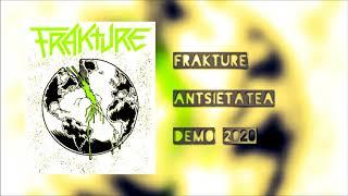 Frakture - Antsietatea