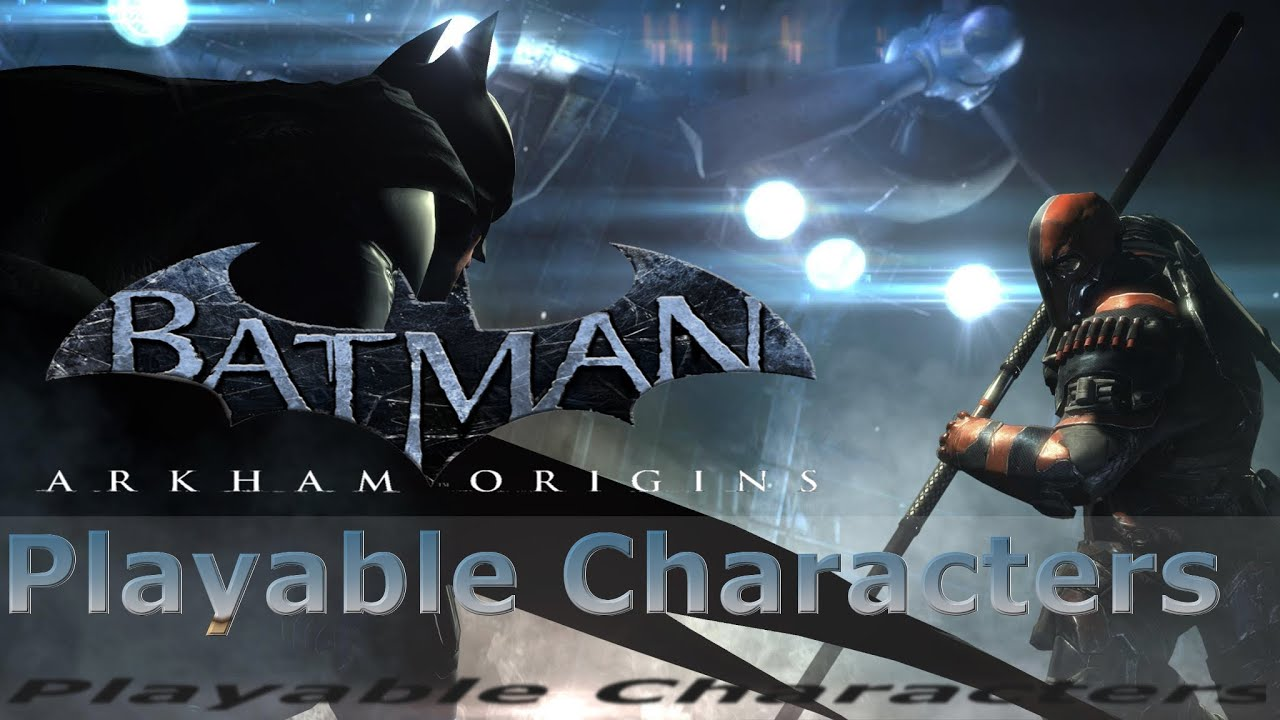 Batman Arkham Origins - Playable Characters - YouTube