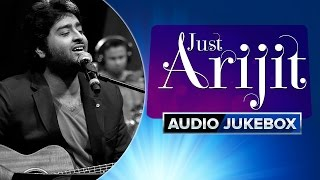 Just Arijit | Audio Jukebox