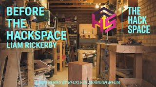 BEFORE THE HACKSPACE | Episode 1 | Liam Rickerby