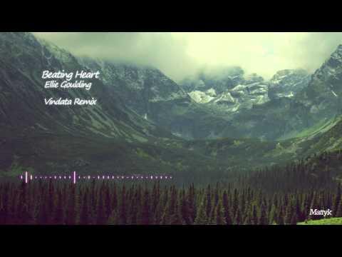 Beating Heart (Vindata Remix) Ellie Goulding