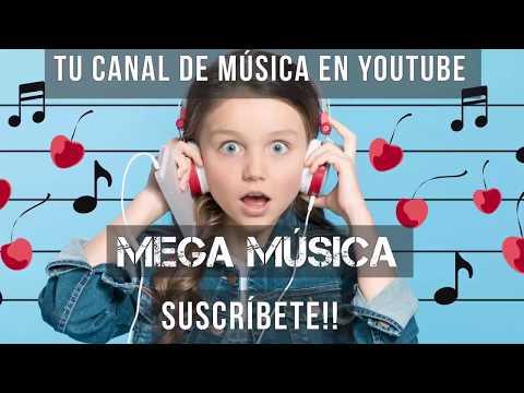 MEGA MÚSICA  Tu canal de Música en