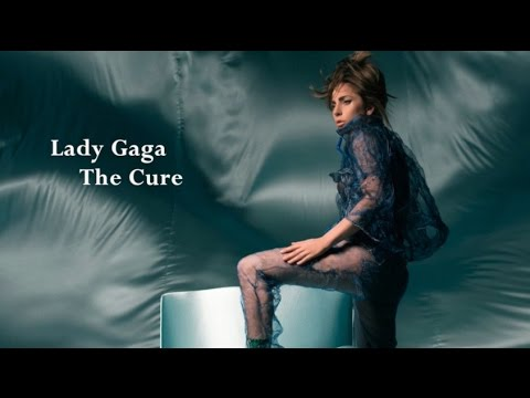 The Cure  Lady Gaga Lyrics