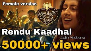 Rendu kaadhal | Female version - Nalini Vittobane | Kaathuvaakula Rendu Kaadhal | Anirudh