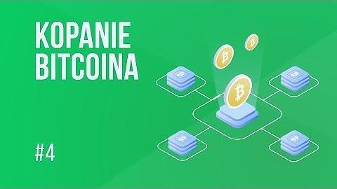 Na czym polega kopanie bitcoina (BTC) i Proof of Work? | #4 Kurs Bitcoina od zera