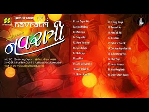 Navratri Part 2 : (Full Album) Nonstop Raas Garba by Parthiv Gohil, Aishwarya Majmudar |Gaurang Vyas