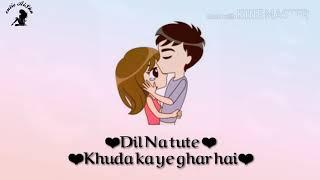 ❤Dil Na Tute Khuda ka ye Ghar Hai❤