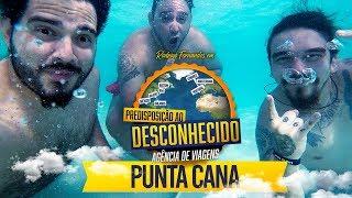 PUNTA CANA # PREDISPOSIÇÃO AO DESCONHECIDO