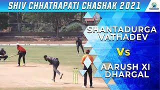 Shantadurga Vathadev Vs Aarush Xi Dhargal Match || Shiv Chhatrapati Chashak 2021 || Navelim Sakhali