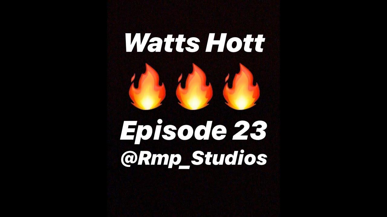 Watts Hott episode 23 ft Tws, Polka Dots, Neeqah & Dancer of the week