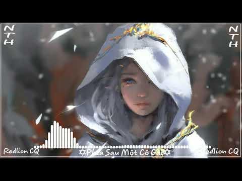 Phía Sau Một Cô Gái - Remix   Bản Mix Gây Nghiện