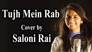 Tujh Mein Rab | Saloni Rai  - Rab ne bana di jodi
