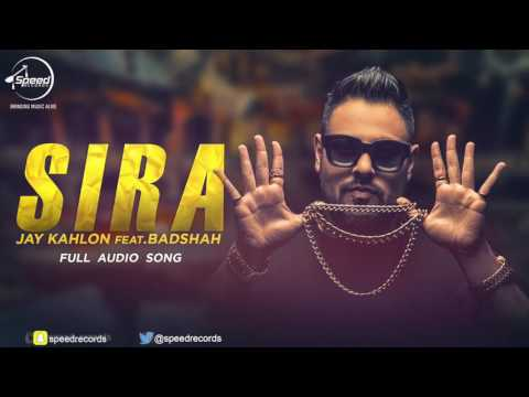 Sira ( Full Audio Song )   Jay Kahlon Feat Badshah   Punjabi Song   Speed Claasic Hitz