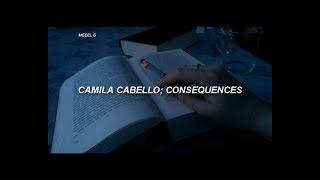Camila Cabello - Consequences (Letra En Español)