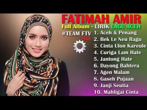 FATIMAH AMIR Full Album - LIRIK LAGU ACEH