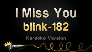 blink-182 - I Miss You (Karaoke Version)