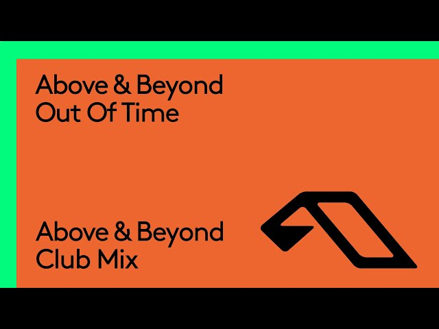 Above & Beyond - Out Of Time (Above & Beyond Club Mix)