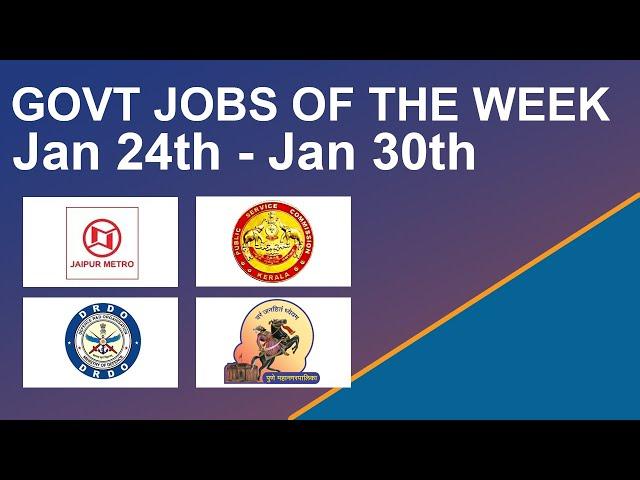 Govt Jobs Of The Week - (Jan 24th - Jan 30th) – Jaipur Metro, Kerala Psc, DRDO - CAIR, Civil Jobs