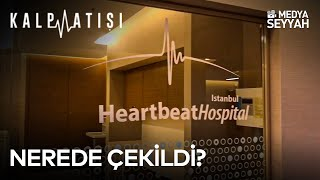 Kalp atışı dizisi hangi hastanede çekiliyor
