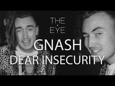 gnash - dear insecurity (Acoustic) | THE EYE