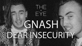 gnash - dear insecurity (Acoustic) | THE EYE