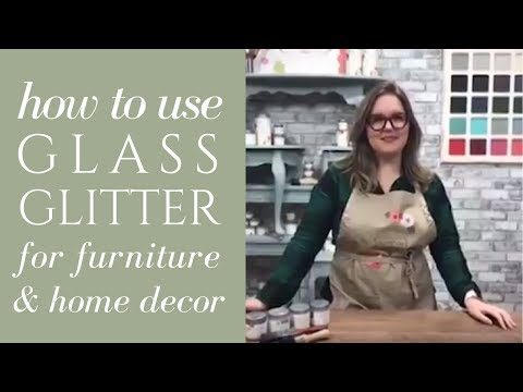 How to Apply Glass Glitter To Furniture and Home Decor | Country Chic Paint