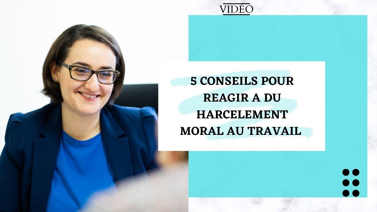 5 conseils : harcèlement moral