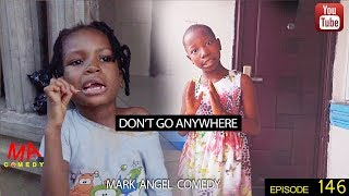 DONT GO ANYWHERE (Mark Angel Comedy) (Episode 146) thumbnail