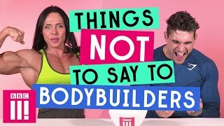 Things Not To Say To Bodybuilders