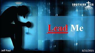 Lead Me - Jeff Paul - 3-21-2021