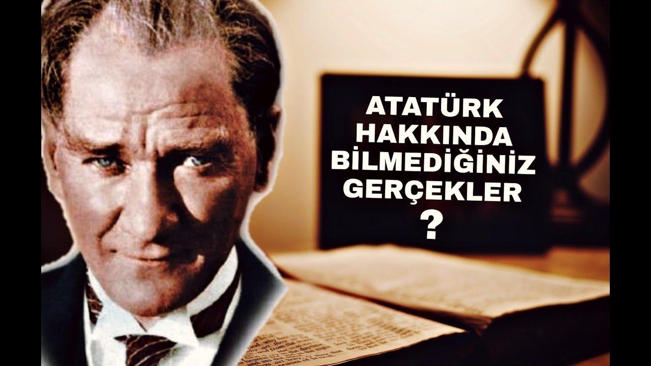 Atatürk Hakkinda Bilmediğiniz Gerçekler Youtube