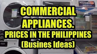 Commercial Appliances. Prices In The Philippines. (Business Ideas)